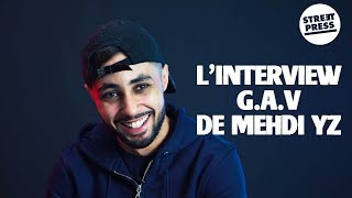 L'interview G.A.V de Mehdi YZ