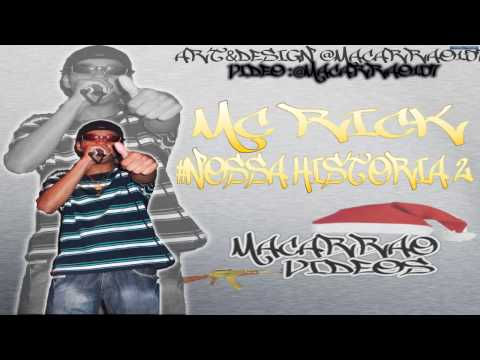 MC RICK ZL - NOSSA HISTORIA 2  ♫ ♪ (VIDEO OFICIAL) DJ CARLOS COLLIN 2012