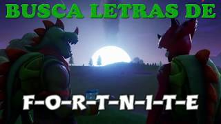 FORTNITE . BUSCA LETRAS DE F-O-R-T-N-I-T-E . Search F-O-R-T-N-I-T-E Letters . All Locations .