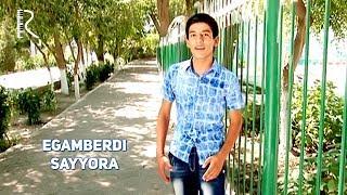 Egamberdi - Sayyora   Эгамберди - Сайёра