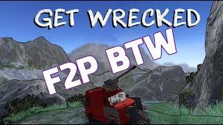 F2P BTW: Get Wrecked