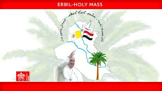 Erbil, Holy Mass, 7 March 2021 Pope Francis