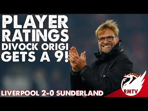 Liverpool v Sunderland 2-0 | Divock Origi Gets A 9! | Player Ratings