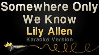 Lily Allen - Somewhere Only We Know (Karaoke Version)