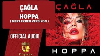 Çağla - Hoppa - Mert Ekren Versiyon ( Official Audio )