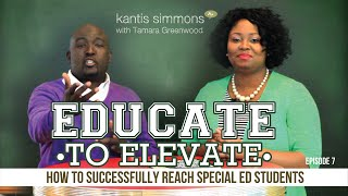 Special Ed - How to Successfully Reach and Teach Students with Special Needs (ETE Ep.7)
