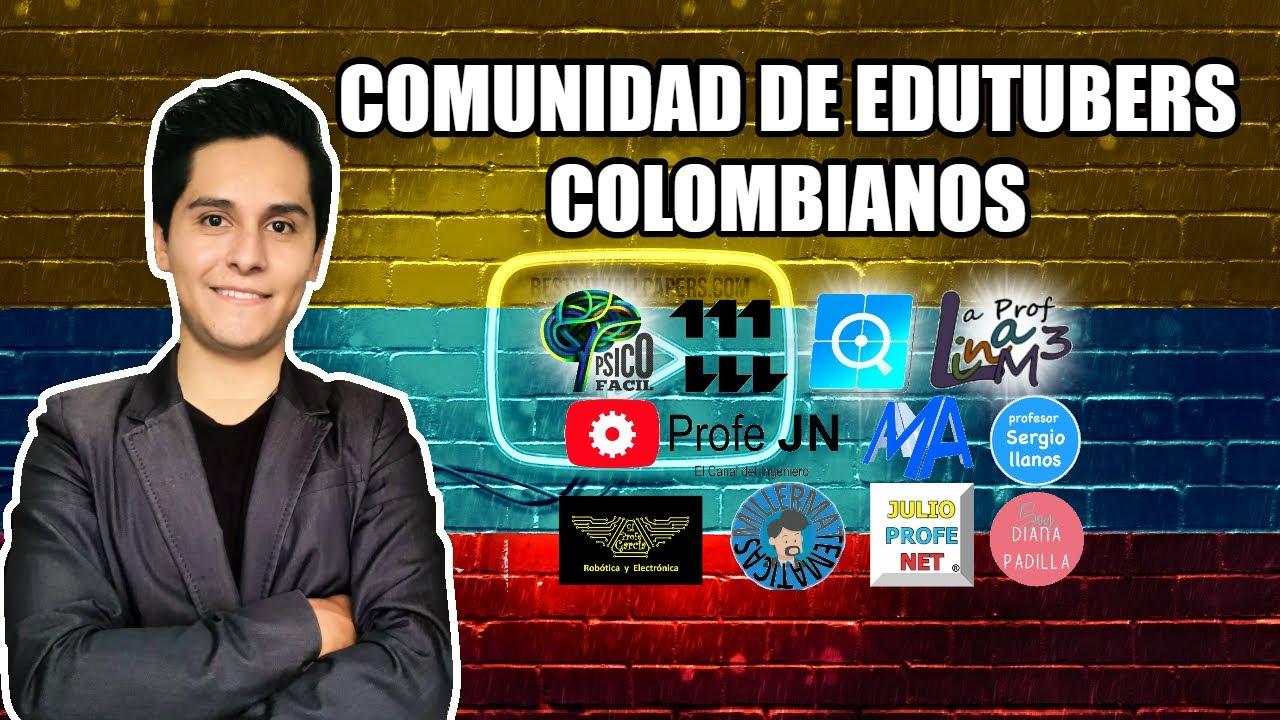 SOMOS LAS COMUNIDAD DE EDUTUBERS COLOMBIANOS