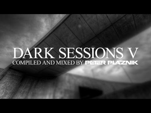Dark Sessions V - Compiled and Mixed by Peter Plaznik