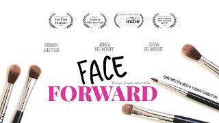 FACE FORWARD Comedy Short Film (The Makeup Tutorial)
