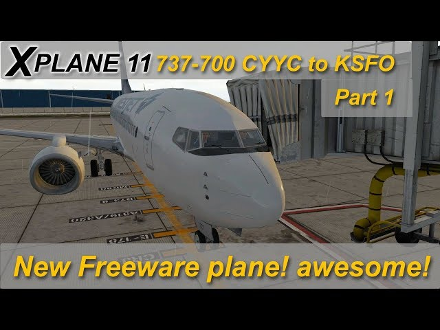 X-plane 11: 737-700 Ultimate test from CYYC to KSFO - Part 1