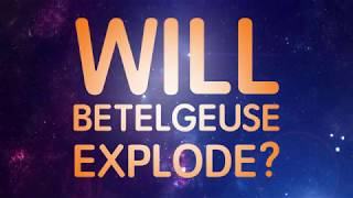 Will Betelgeuse Explode?