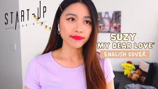 Suzy (수지) - 'My Dear Love' English Cover [START-UP 스타트업 OST Part.14]