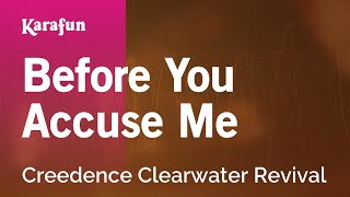 Karaoke Before You Accuse Me - Creedence Clearwater Revival *
