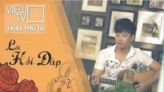 Cây đàn bỏ quên - Minh Huy | Lời hồi đáp | VIEW TV-VTC8