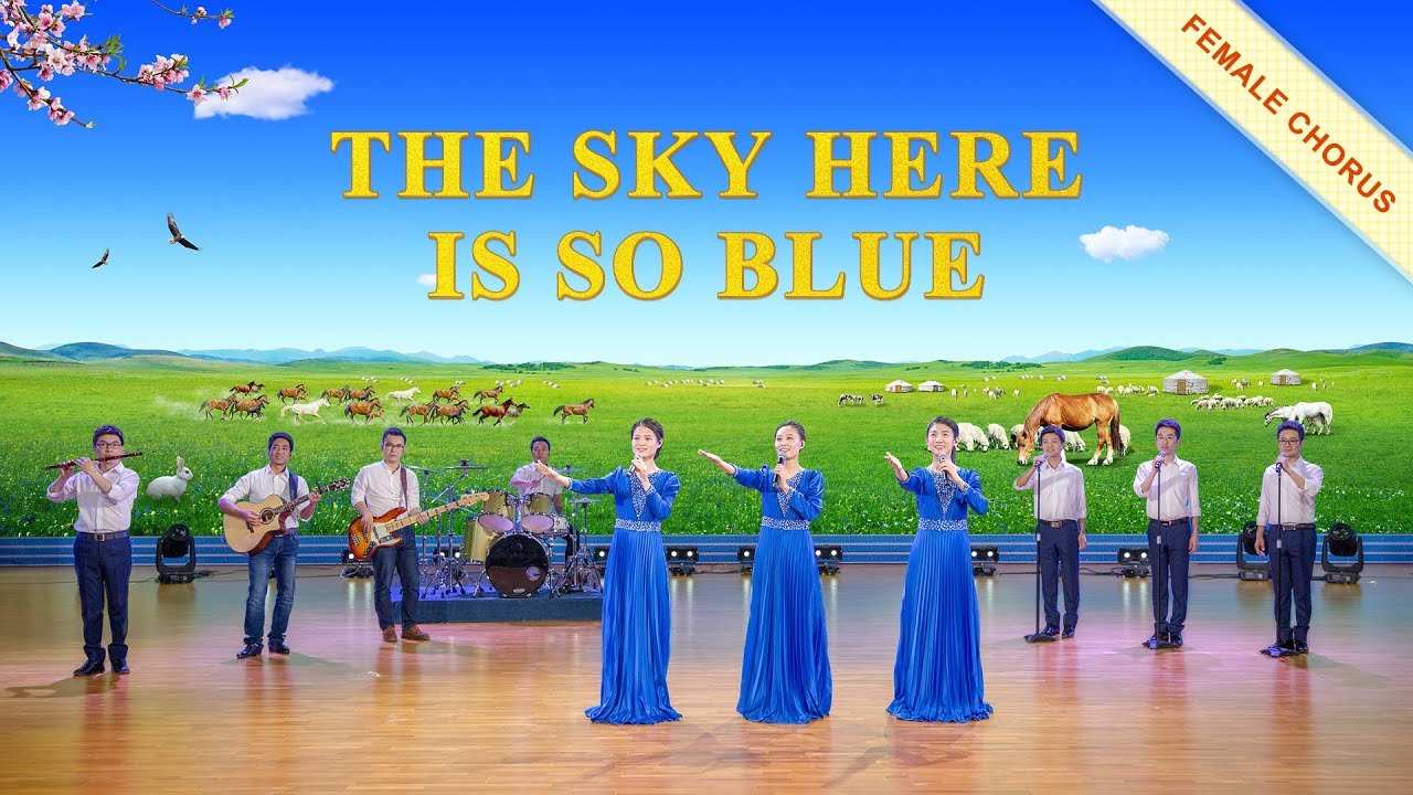 The Sky Here Is So Blue - Gospel Music - Worship God Forever (with Lyrics)