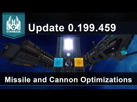 Missile and Cannon Performance Upgrades! - Starmade Update 0.199.459