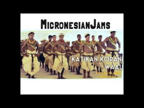 Katikan Korani Waau (Kiribati) [Micronesian Jams]