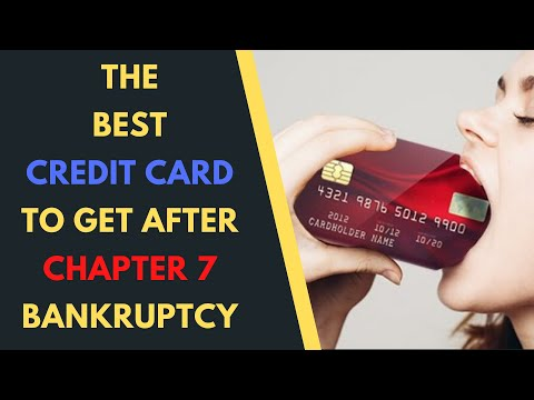 The Best Credit Card To Get After Chapter 7 Bankruptcy
