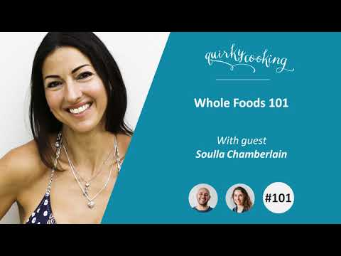 Wholefoods 101 - A Quirky Journey Podcast #101