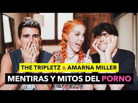 MENTIRAS Y MITOS DEL PORNO con Amarna Miller - The Tripletz
