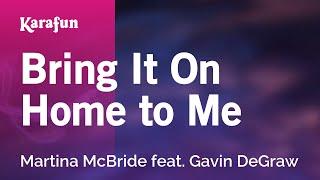 Bring It On Home to Me - Martina McBride feat. Gavin DeGraw | Karaoke Version | KaraFun