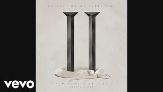 Bullet For My Valentine - You Want a Battle? (Here's a War) (Audio)