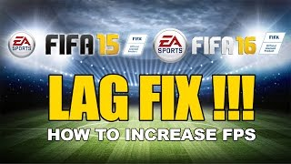 FIFA 15/16 - HOW TO REDUCE LAG AND INCREASE FPS (100% WORKING!!!)