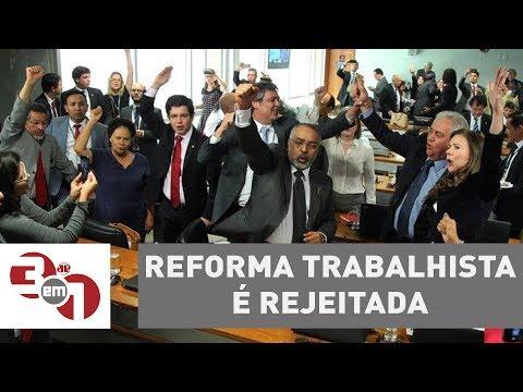 Reforma Trabalhista é Rejeitada Em Comissão No Senado