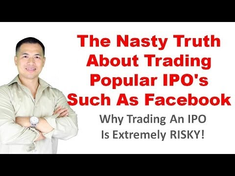 The Nasty Truth About Trading Popular IPO's Such As Facebook - By Tai Zen