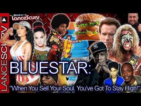 """BLUESTAR: """"When You Sell Your Soul, You've GOT To Stay High!"""" - The LanceScurv Show"""