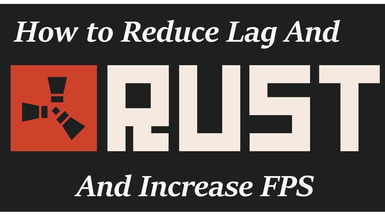 Rust fps increase