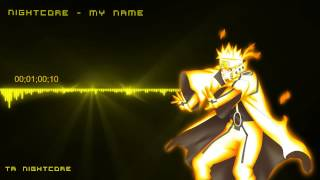 Nightcore - My Name [Bijuu Mode Theme] (Nartuto Shippuden OST)
