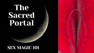 sex magic 101- the sacred portal - lilac sinvani