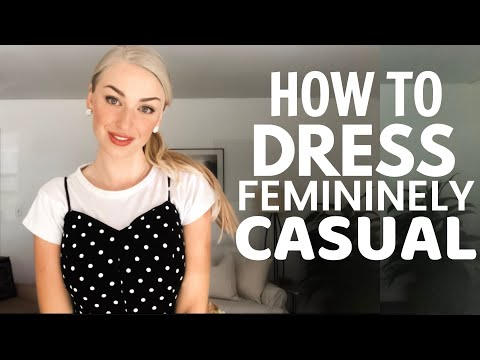 How to Dress Femininely Casual