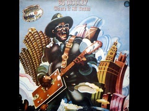 BO DIDDLEY -  WHERE IT ALL BEGAN (FULL ALBUM)