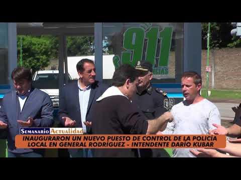 Inauguraron un nuevo puesto de control de la Policía Local en General Rodríguez   Darío Kubar