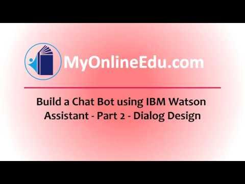 Build a Chat Bot using IBM Watson Assistant - Part 2 - Dialog design