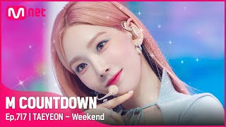 [TAEYEON - Weekend] Comeback Stage | #엠카운트다운 EP.717 | Mnet 210708 방송