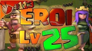 NUOVI EROI Livello 25 ! Cotto e Maxato #113 [Clash of clans ITA]