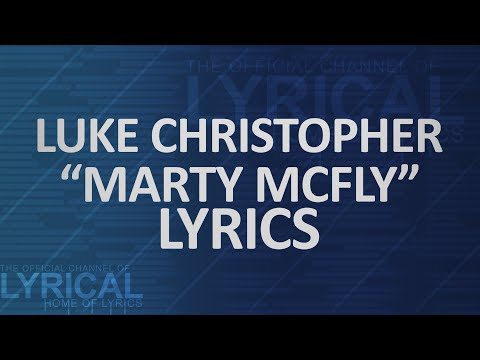 Luke Christopher - Marty Mcfly Lyrics