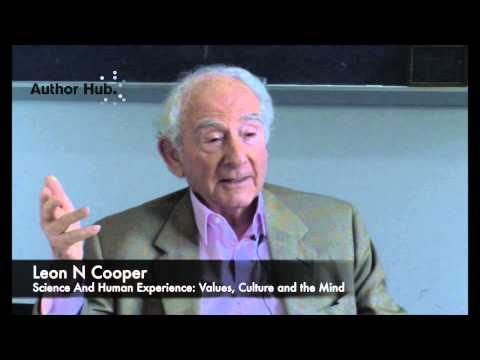 Leon Cooper, author of Science and Human Experience, on studying science