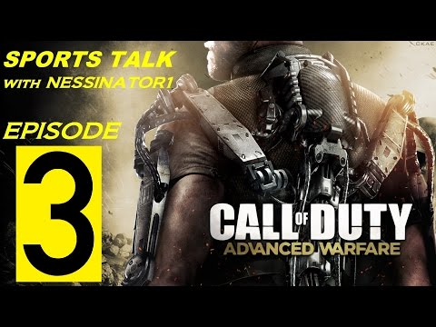 "Sports Talk Ep. 3 ""NFL Playoff and NCAA Championship Predictions"" {Advanced Warfare} w/ NESSINATOR1"