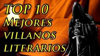 TOP 10 Los Mejores Villanos de la Literatura