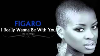 I Really Wanna Be With You ~ Figaro Reggae Music