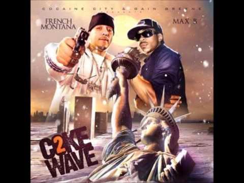 French Montana & Max B  Porno Star Coke Wave 2