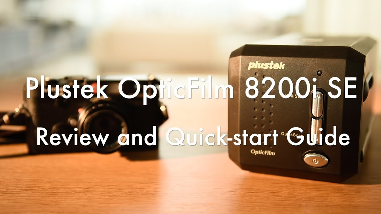 Plustek 8200i (ft. Silverfast SE) - Film scanner - Review and Quick-Start Guide