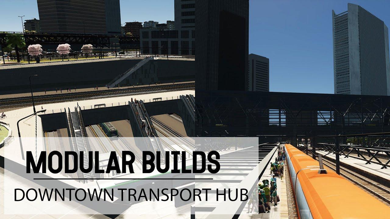 NEW Train & Metro Station Transport Hub In Cities Skylines!   Modular Builds