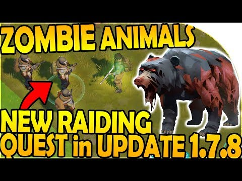 ZOMBIE ANIMALS - NEW RAIDING QUEST /SYSTEM in UPDATE 1.7.8 - Last Day On Earth Survival 1.7.7 Update