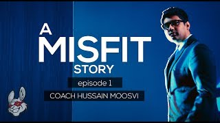 A Misfit Story Episode 1: Hussain Moosvi | The Coach That Took a Challenger Team to Worlds