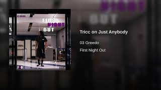 03 Greedo - Tricc on Just Anybody